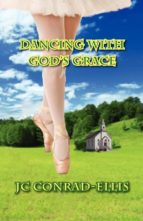 DANCING WITH GOD'S GRACE
