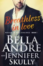 BREATHLESS IN LOVE (THE MAVERICK BILLIONAIRES 1)