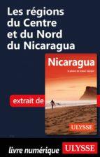 LES RÉGIONS DU CENTRE ET DU NORD DU NICARAGUA
