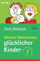 Weitere Geheimnisse glücklicher Kinder (ebook)