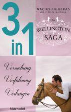 Die Wellington-Saga 1-3: Versuchung / Verführung / Verlangen (3in1-Bundle) (ebook)