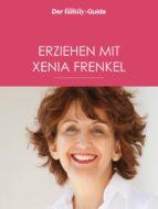 Erziehen mit Xenia Frenkel (Eltern family Guide) (ebook)