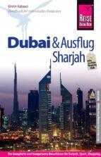 Reise Know-How Dubai und Ausflug Sharjah: Reiseführer für individuelles Entdecken (ebook)