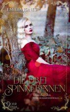 Wenn es dunkel wird im Märchenwald ...: Die drei Spinnerinnen (ebook)