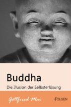 Buddha - Die Illusion der Selbsterlösung (ebook)