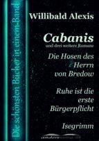Cabanis und drei weitere Romane (ebook)