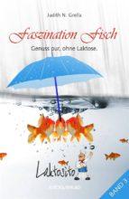 Laktosito Bd. 3: Faszination Fisch (ebook)