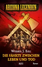 Arizona Legenden 07: Die Fährte zwischen Leben und Tod (ebook)
