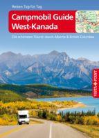 Campmobil Guide West-Kanada - VISTA POINT Reiseführer Reisen Tag für Tag (ebook)