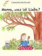 MAMA, WAS IST LIEBE?