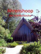 AHRENSHOOP DIE SCHIFFERKIRCHE