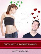 SHOW ME THE FARANG?S MONEY