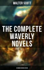 THE COMPLETE WAVERLY NOVELS (26 Books in One Edition) (ebook)
