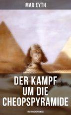 Der Kampf um die Cheopspyramide: Historischer Roman (ebook)