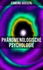 EDMUND HUSSERL: PHÄNOMENOLOGISCHE PSYCHOLOGIE