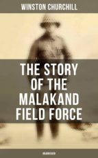 The Story of the Malakand Field Force (Unabridged) (ebook)