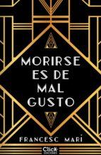 MORIRSE ES DE MAL GUSTO