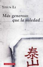 Más generoso que la soledad (ebook)