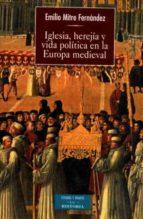 Iglesia, herejía y vida política en la Europa medieval (ebook)