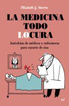 La medicina todo locura (ebook)