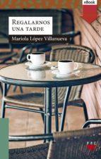 Regalarnos una tarde (eBook-ePub) (ebook)