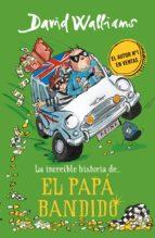 La increíble historia de... El papá bandido (ebook)