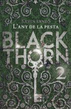 BLACKTHORN. L'ANY DE LA PESTA