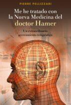 Me he tratado con la nueva medicina del Dr. Hamer: un extraordinario acercamiento terapéutico (ebook)
