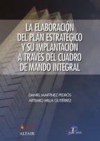 La elaboración del plan estratégico y su implantación a través del Cuadro de Mando Integral (ebook)