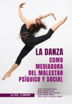 LA DANZA COMO MEDIADORA DEL MALESTAR PSÍQUICO Y SOCIAL (ebook)