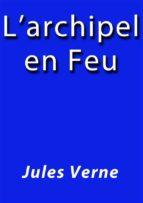 L'archipel en feu (ebook)