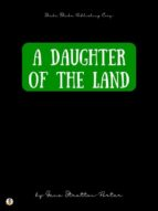 A Daughter of the Land (ebook)