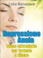 Depressione e Ansia - come affrontarle e tornare a vivere (ebook)