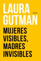 Mujeres visibles, madres invisibles (ebook)