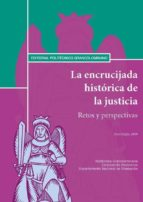 La encrucijada histórica de la justicia. Retos y perspectivas. Foro Paipa 2009 (ebook)