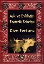 A?k ve Evlili?in Ezoterik Felsefesi (ebook)