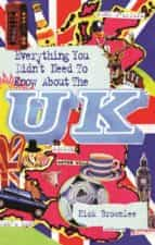Everything You Didn't Need to Know About the UK (ebook)