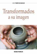 Transformados a Su imagen (ebook)