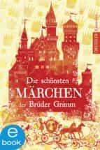 Die schönsten Märchen der Brüder Grimm (ebook)