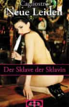 Neue Leiden - Der Sklave der Sklavin (ebook)