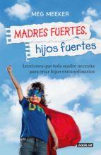 Madres fuertes, hijos fuertes (ebook)