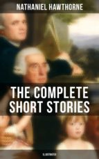 THE COMPLETE SHORT STORIES OF NATHANIEL HAWTHORNE (Illustrated) (ebook)