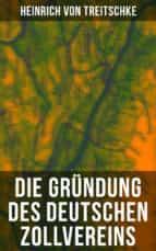 Die Gründung des Deutschen Zollvereins (ebook)