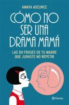 Cómo no ser una drama mamá (ebook)