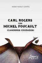 CARL ROGERS COM MICHEL FOUCAULT (CAMINHOS CRUZADOS)