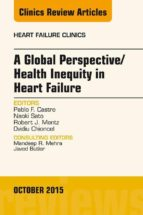 A Global Perspective/Health Inequity in Heart Failure, An Issue of Heart Failure Clinics, E-Book (ebook)