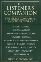 THE LISTENER'S COMPANION: THE GREAT COMPOSERS AND THEIR WORKS