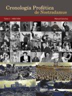 CRONOLOGÍA PROFÉTICA DE NOSTRADAMUS. TOMO 5 - 1900/1999 (ebook)