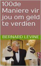 100De Maniere Vir Jou Om Geld Te Verdien (ebook)