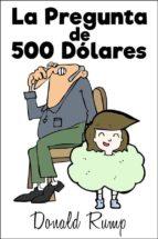 La Pregunta de 500 Dólares